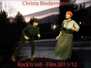 Rock'n'Roll-Film, 2011/12, VOR und HINTER der Kamera: Christa Biedermann