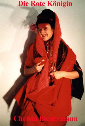 Die Rote Königin - das Kind in der Frau - die Casanoverin, Liveperformance VON und MIT Christa Biedermann