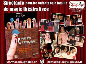 Spectacle de magie théâtralisée - Les GuiGnOlOs - Créateurs de spectacles pour les enfants et la famille - www.lesguignolos.fr
