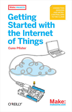 "Front cover of book ""Getting Started with the Internet of Things"""