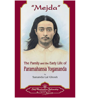 Mejda - The family and the early life of Paramahansa Yogananda