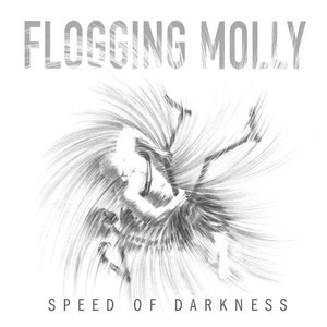 Flogging Molly - Speed Of Darkness