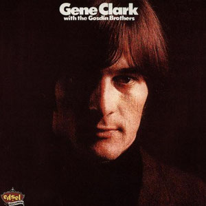 Gene Clark - With The Gosdin Brothers