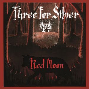 Three For Silver - Red Moon