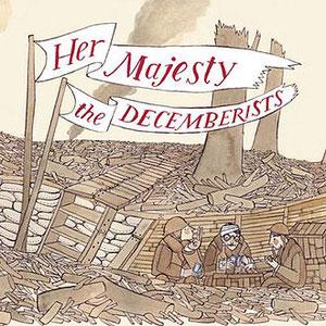 The Decemberists - Her Majesty The Decemberists