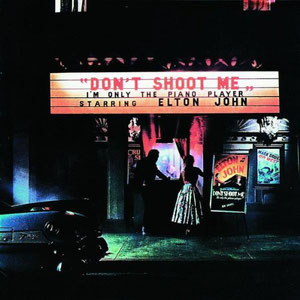 Elton John - Don't Shoot Me, I'm Only The Piano Player