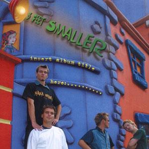 3 Feet Smaller - Insert Album Title Here: ...
