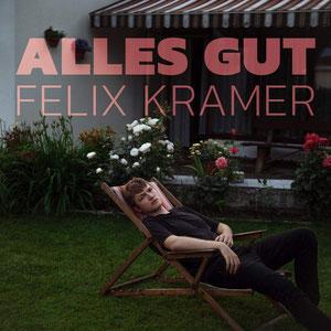 Felix Kramer - Alles Gut