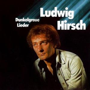Ludwig Hirsch - Dunkelgraue Lieder