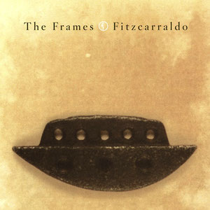 The Frames - Fitzcarraldo