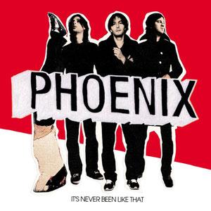 Phoenix - It's Never Been Like That