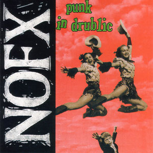 NOFX - Punk In Drublic