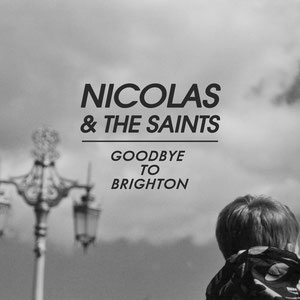 Nicolas & The Saints - Goodbye To Brighton