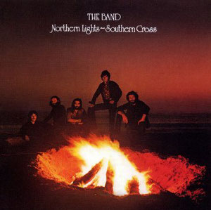 The Band - Northern Lights - Southern Cross