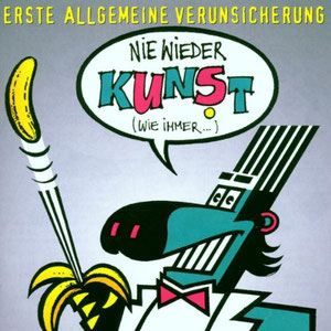 EAV - Nie Wieder Kunst (Wie Immer...)