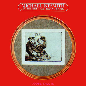 Michael Nesmith & The First National Band - Loose Salute