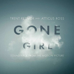 Trent Reznor & Atticus Ross - Gone Girl