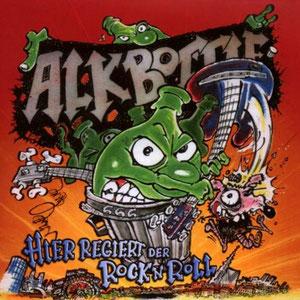 Alkbottle - Hier Regiert Der Rock 'n' Roll