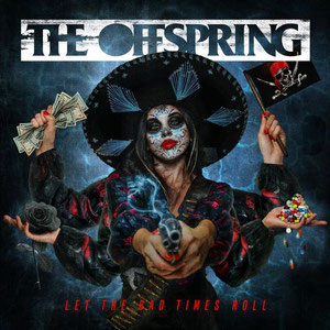 The Offspring - Let The Bad Times Roll