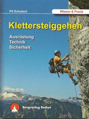 Pit Schubert - Klettersteiggehen 4. Auflage 2010 -  Standardwerk über Alpine Sicherungstechnik Klettersteig