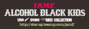★J.A.M.F.~ALCOHOL BLACK KIDS &used& others(J.A.M.F.の商品紹介とお買い上げ頂いた皆様のイメージ画像etc... を掲載するブログです
