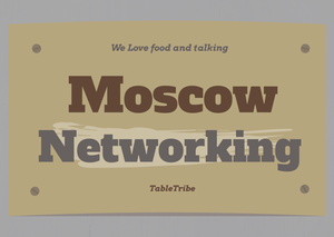 TableTribe Networking in Moscow