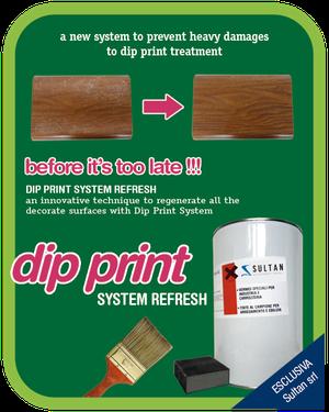 Dip print system refresh