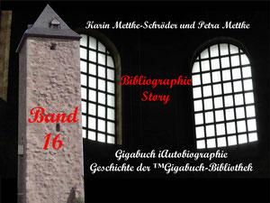 Petra Mettke und  Karin Mettke-Schröder/™Gigabuch-Bibliothek/iAutobiographie Band 16