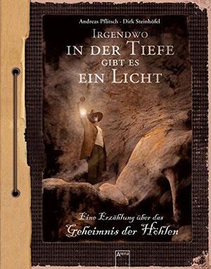 Andreas Pflitsch Dirk Steinhöfel Irgendwo in der Tiefe gibt es ein Licht Arena Sachbuch Rezension