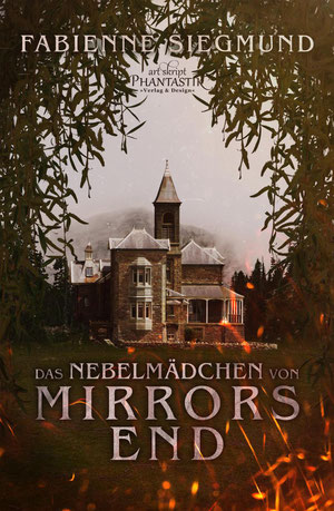 Fabienne Siegmund: Das Nebelmädchen von Mirrors End. Art Skript Phantastik Verlag 2020. 184 Seiten, 7 €