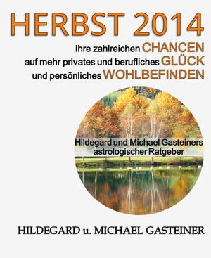 Cover zum eBook »Herbst 2014: Ihre zahlreichen Chancen auf mehr privates und berufliches Glück und persönliches Wohlbefinden«  || Copyright © Proga Research GmbH