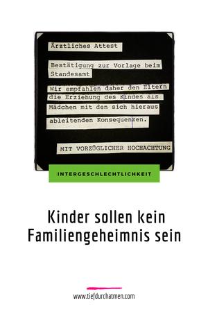 """Collage aus Briefauszügen  von © Alex Jürgen . Zu lesen sind Ausschnitte aus einem ärztlichen Attest. Darunter die Überschrift """"Intergeschlechtlichkeit. Kinder sollen kein Familiengeheimnis sein."""