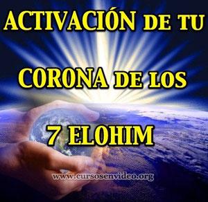 Activación de TU Corona de los 7 Elohim