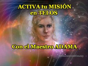 Activando TU MISIÓN ESPIRITUAL con el Maestro ADAMA en TELOS