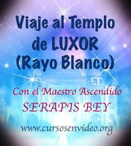 VIAJE A LA CIUDAD ETÉRICA DE LUXOR con el MAESTRO SERAPIS BEY