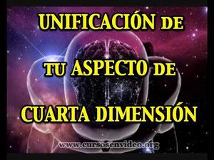 Unificación de tu Aspecto de Cuarta Dimensión