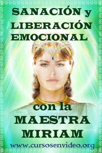 SANACIÓN Y LIBERACIÓN EMOCIONAL CON LA MAESTRA MIRIAM