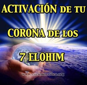 ACTIVACION DE TU CORONA DE LOS 7 ELOHIM