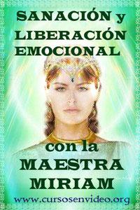 SANACIÓN y LIBERACIÓN EMOCIONAL con la MAESTRA MIRIAM (Madre María)  y el RAYO VERDE.