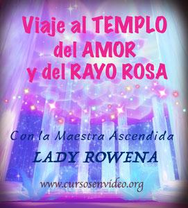 VIAJE AL TEMPLO ETÉRICO DEL RAYO ROSA con la MAESTRA LADY ROWENA