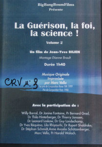 Les Guérisseurs, la foi, la science, volume 1