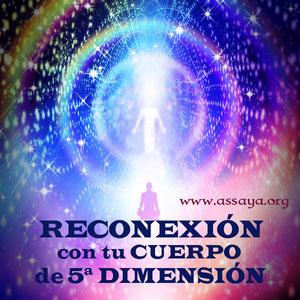 Reconexión con tu cuerpo de quinta dimensión.