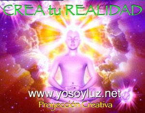 A través de la proyección creativa puedes crear y vivir la realidad que tu quieres.