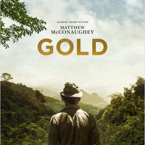 <h3><b>Gold</h3><p>2016 (ab 13. April 2017 im Kino)</p><p>Drama, Thriller</p><p>© Black Bear Pictures</b></p>