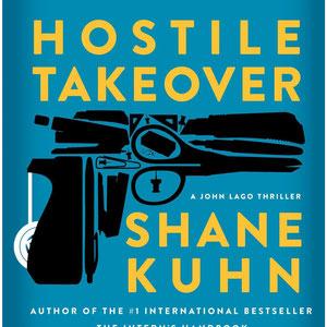 <h3><b>Shane Kuhn: Feindliche Übernahme<p>OT: Hostile Takeover</p></h3><p>Thriller (erschienen 2017)</p><p>© DuMont Buchverlag</b></p>