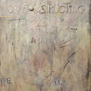 ON CONSTRUCTING A REALITY, Öl, Akryl, Schellack und Sandgesso, auf Leinwand , 132 x 84 cm. , 2014 - 2015