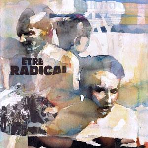 BRUCE CLARKE - Etre radical - 2014 - Aquarelle, encres, collages, encadrement sous-verre - REF. N°218 - Prix sur demande