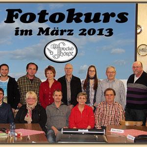 Die Teilnehmer beim Fotokurs im März 2013. - Für den nächsten Kurs gibt es eine Warteliste - Anmeldungen sind über die Kontaktseite möglich.