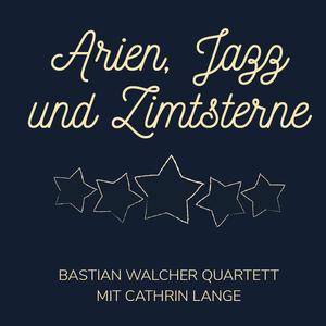 Bastian Walcher Quartett mit Cathrin Lange - Arien, Jazz und Zimtsterne