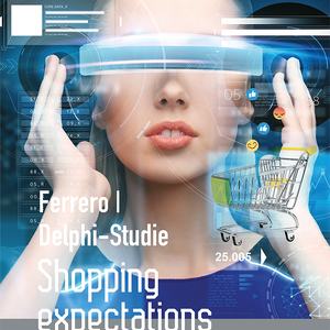 Die Studie Shopping Expectations für Ferrero gibt Einblicke und Ausblicke im digitalen Wandel des LEHs